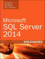 Microsoft SQL Server 2014 Unleashed : Unleashed - Ray Rankins