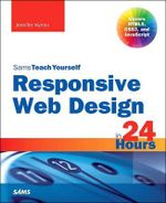 Responsive Web Design in 24 Hours, Sams Teach Yourself - Jennifer Kyrnin