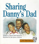 Celebrate Reading! Little Celebrations Grade 1 : Sharing Danny's Dad - Angela Shelf Medearis