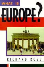 What is Europe? : Developing Popular Support for a New Regime - Richard Rose
