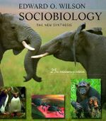 Sociobiology : The New Synthesis - Edward O. Wilson