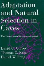 Adaptation and Natural Selection in Caves : The Evolution of Grammarus Minus - David C. Culver