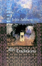 Other Traditions : The Charles Eliot Norton Lectures - John Ashbery