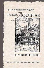 The Aesthetics of Thomas Aquinas - Umberto Eco