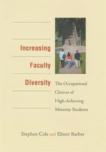Increasing Faculty Diversity : The Occupational Choices of High-Achieving Minority Students - Stephen Cole