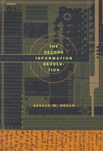 The Second Information Revolution : Internet Prophets, Private Profits, and the Costs ... - Gerald W. Brock