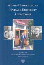 History of the Harvard Cyclotrons : Department of Physics - Richard Wilson