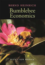 Bumblebee Economics : Revised Edition - Bernd Heinrich