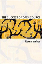 The Success of Open Source - Steven Weber