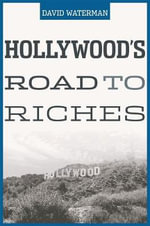 Hollywood's Road to Riches : Communications, Capitalist Development and the Inn... - David Waterman