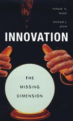 Innovation : The Missing Dimension - Richard K. Lester