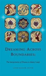 Dreaming Across Boundaries : The Interpretation of Dreams in Islamic Lands