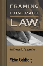 Framing Contract Law : An Economic Perspective - Victor Goldberg