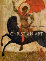 Christian Art : Revised Edition - Rowena Loverance
