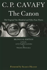 The Canon : The Original One Hundred and Fifty-Four Poems - Constantine Cavafy
