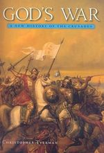 God's War : A New History of the Crusades - Christopher Tyerman
