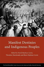 Manifest Destinies and Indigenous Peoples : David Rockefeller Centre on Latin American Studies - David Maybury-Lewis