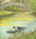 The Wind in the Willows : An Annotated Edition - Kenneth Grahame