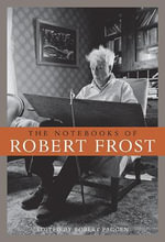 The Notebooks of Robert Frost - Robert Frost
