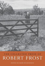 The Collected Prose of Robert Frost - Robert Frost