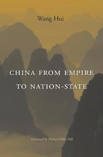 China from Empire to Nation-State - Wang Hui
