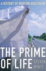 The Prime of Life - Steven Mintz