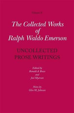 Collected Works of Ralph Waldo Emerson : Uncollected Prose Writings v. X - Ralph Waldo Emerson