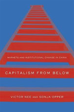 Capitalism from Below : Markets and Institutional Change in China - Victor Nee