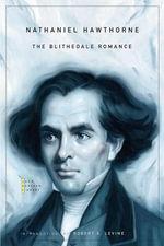 The Blithedale Romance : The John Harvard Library - Nathaniel Hawthorne