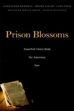 Prison Blossoms : Anarchist Voices from the American Past - Alexander Berkman