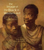 The Image of the Black in Western Art, Volume III : From the