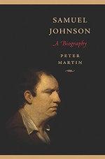 Samuel Johnson : A Biography - Peter Martin