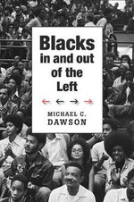 Blacks in and Out of the Left : The Pursuit of Al Qa'ida Since 9/11 - Michael C. Dawson