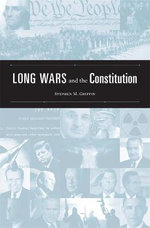 Long Wars and the Constitution - Stephen M. Griffin