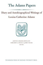 The Diary and Autobiographical Writings of Louisa Catherine Adams: v. 1 &2 : 1778-1849 - Louisa Catherine Adams