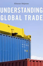 Understanding Global Trade - Elhanan Helpman