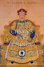 China's Last Empire : The Great Qing - William T. Rowe
