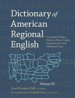 Dictionary of American Regional English, Volume VI : Contrastive Maps, Index to Entry Labels, Questionnaire and Fieldwork Data: Volume VI
