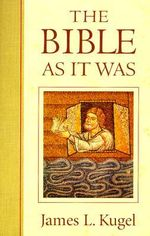 The Bible as it Was - James L. Kugel