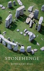 Stonehenge : A History of Pictorial Narration in Greek Art - Rosemary Hill