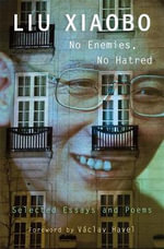 No Enemies, No Hatred : Selected Essays and Poems - Xiaobo Liu