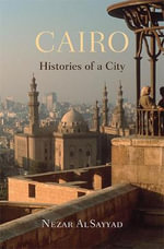Cairo : Histories of a City - Nezar AlSayyad
