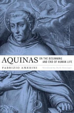 Aquinas on the Beginning and End of Human Life - Fabrizio Amerini