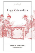 Legal Orientalism : China, the United States, and Modern Law - Teemu Ruskola