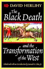 The Black Death and the Transformation of the West - David Herlihy