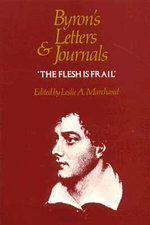 Letters and Journals : 1818-19, The Flesh is Frail v. 6 - Lord George Gordon Byron
