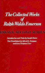 The Collected Works of Ralph Waldo Emerson : Essays, Second Series v. 3 - Ralph Waldo Emerson
