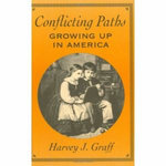 Conflicting Paths : Growing Up in America - Harvey J. Graff