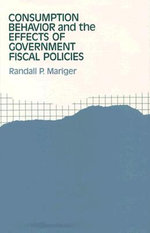Consumption Behaviour and the Effects of Government Fiscal Policies - Randall P. Mariger