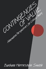 Contingencies of Value : Alternative Perspectives for Critical Theory - Barbara Herrnstein Smith